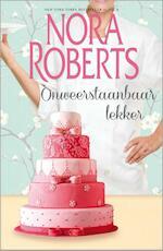 Onweerstaanbaar lekker - Nora Roberts (ISBN 9789402511727)