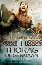 Thorag de Germaan - Jörg Kastner (ISBN 9789045210520)