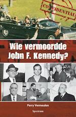 Wie vermoordde John F. Kennedy? - Perry Vermeulen (ISBN 9789000307166)
