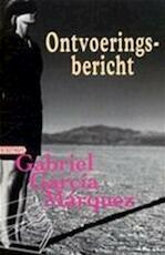 Ontvoeringsbericht - Gabriel Garcia Marquez (ISBN 9789046130148)
