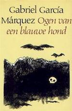 Ogen van een blauwe hond - Gabriel Garcia Marquez (ISBN 9789029008860)