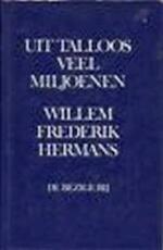 Uit talloos veel miljoenen - Willem Frederik Hermans (ISBN 9789023460770)