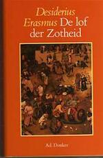 Moriae encomium - dat is De lof der zotheid - Desiderius Erasmus (ISBN 9789061002543)