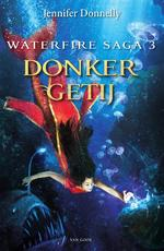 Waterfire saga 3 - Donker getij - Jennifer Donnelly (ISBN 9789000314676)
