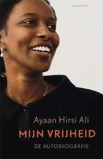 Mijn vrijheid - Ayaan Hirsi Ali (ISBN 9789045701127)