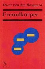 Fremdkörper - Oscar van den. Boogaard (ISBN 9789025330682)
