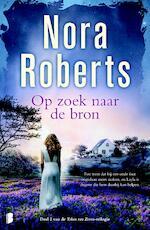Op zoek naar de bron - Nora Roberts (ISBN 9789402304862)