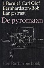 De pyromaan - J. Bernlef, Carl Olof Bernhardsson, Bob Langestraat