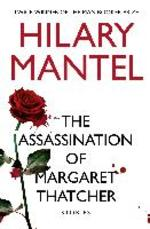 Assassination of Margaret Thatcher - Hilary Mantel (ISBN 9780007580972)