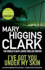 I've Got You Under My Skin - Mary Higgins Clark (ISBN 9781471132872)