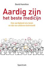 Aardig zijn - het beste medicijn - David R. Hamilton (ISBN 9789049105761)