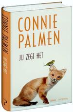 Jij zegt het - Connie Palmen (ISBN 9789044628104)