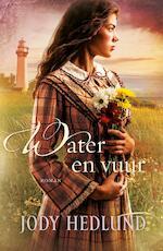 Water en vuur - Jody Hedlund (ISBN 9789029724463)