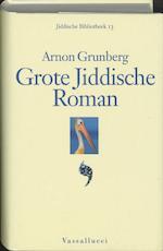 Grote Jiddische roman - A. Grunberg