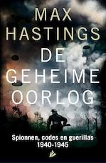 De geheime oorlog: 1939 - 1945 - Max Hastings (ISBN 9789048827220)