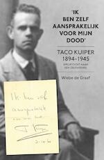 Ik ben zelf aansprakelijk voor mijn dood - Wiebe de Graaf (ISBN 9789000344277)
