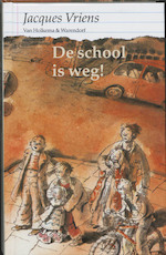 De school is weg! - Jacques Vriens (ISBN 9789026995842)