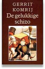 De gelukkige schizo - Gerrit Komrij (ISBN 9789029527255)