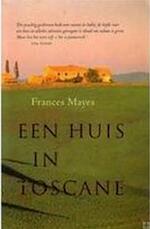 Een huis in Toscane - Frances Mayes (ISBN 9789053339497)