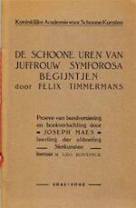 De schoone uren van juffrouw Symforosa begijntjen - Felix Timmermans, Joseph [illustr.] EtAl Maes