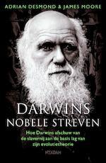 Darwins nobele streven - Adrian Desmond, James Moore (ISBN 9789046805855)