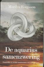 De Aquarius samenzwering - Marilyn Ferguson (ISBN 9789020259490)