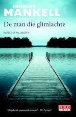 De man die glimlachte - Henning Mankell (ISBN 9789044536829)