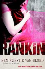 Een kwestie van bloed - Ian Rankin (ISBN 9789024556342)