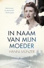 In naam van mijn moeder - Hanni Münzer (ISBN 9789401605427)