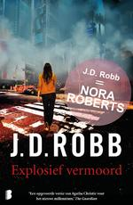 Explosief vermoord - J.D. Robb (ISBN 9789402305937)