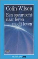 Een speurtocht naar leven na dit leven - Colin Wilson, Gerard Grasman, Jack van Belle (ISBN 9789027424792)