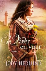 Water en vuur - Jody Hedlund (ISBN 9789029724470)