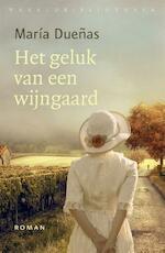 Het geluk van een wijngaard - María Dueñas (ISBN 9789028426535)