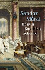 Er is in Rome iets gebeurd - Sándor Márai (ISBN 9789028426634)