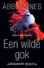 Een wilde gok - Abbi Glines (ISBN 9789045209548)