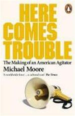 Here Comes Trouble - Michael Moore (ISBN 9780141013015)