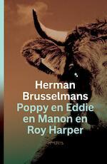 Poppy en Eddie en Manon en Roy Harper - Herman Brusselmans (ISBN 9789044629651)