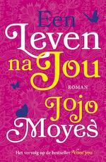 Een leven na jou - Jojo Moyes (ISBN 9789026139550)