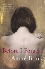 Before I forget - André Brink (ISBN 9780099477525)