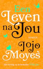 Een leven na jou - Jojo Moyes (ISBN 9789026139567)