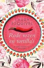 Rode rozen en tortilla's - Laura Esquivel (ISBN 9789460239137)