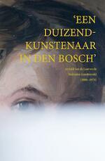 Een duizendkunstenaar in Den Bosch