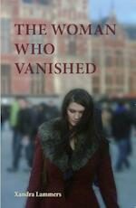 The woman who vanished (UK-Version) - Xandra Lammers (ISBN 9789462039988)