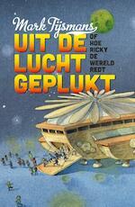 Uit de lucht geplukt - Tijsmans Mark (ISBN 9789462345508)