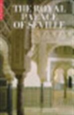 The Royal Palace of Seville - Juan Carlos Hernández Núñez, Alfredo José Morales (ISBN 9781857592016)