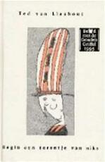 Begin een torentje van niks - Ted van Lieshout (ISBN 9789025839635)