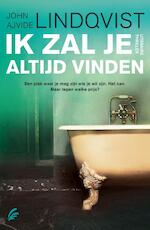 Ik zal je altijd vinden - John Ajvide Lindqvist (ISBN 9789056725648)