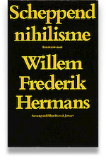 Scheppend nihilisme e - Willem Frederik Hermans (ISBN 9789023408482)