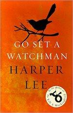 Go Set a Watchman - Harper Lee (ISBN 9781784755287)