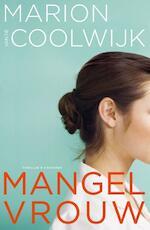 Mangelvrouw - Marion van de Coolwijk (ISBN 9789045210179)